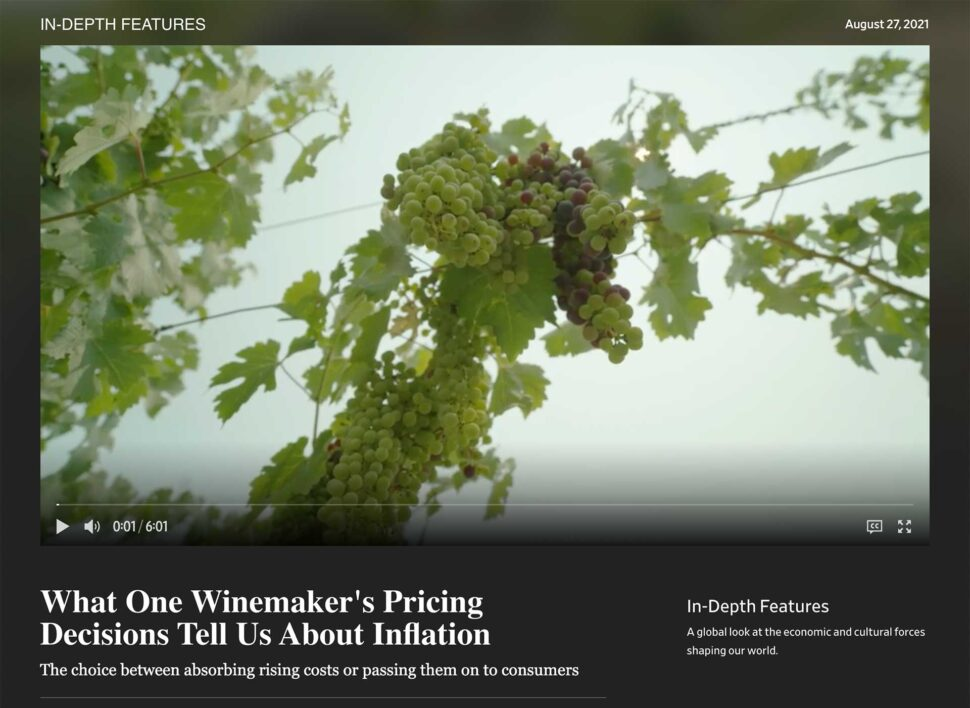 IN-DEPTH FEATURES August 27, 2021 UP NEXT What One Winemaker's Pricing Decisions Tell Us About Inflation